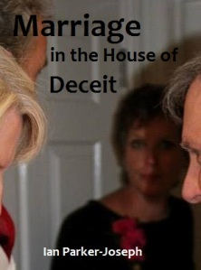 Marriage in the House of Deceit.